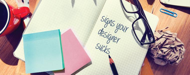 5 Signs Your Web Designer Sucks