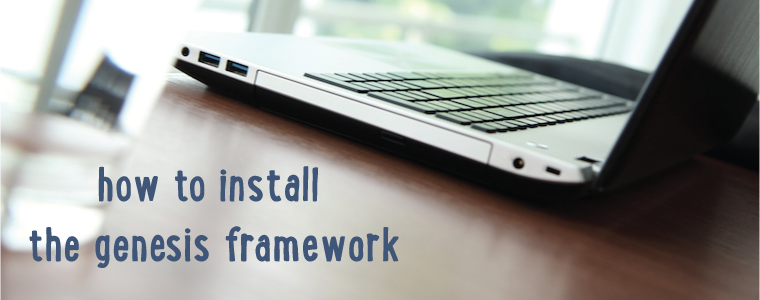 How to Install the Genesis Framework