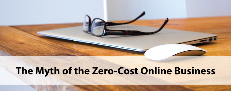 The Myth of the Zero-Cost Online Business