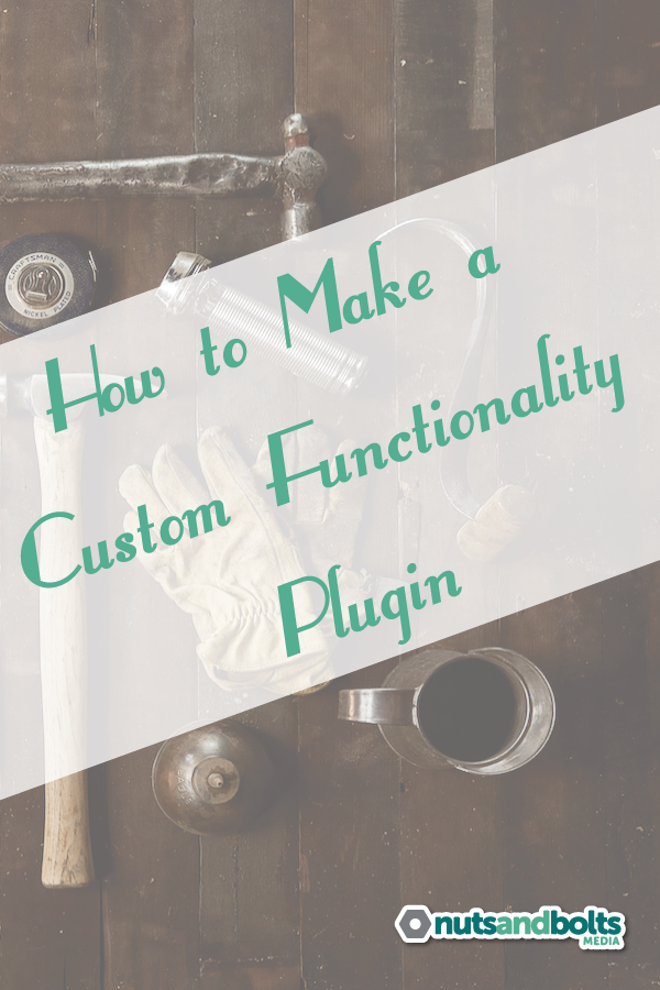 This article explains what a custom functionality plugin does, why you should use one, and how to create your own. via @nabmco