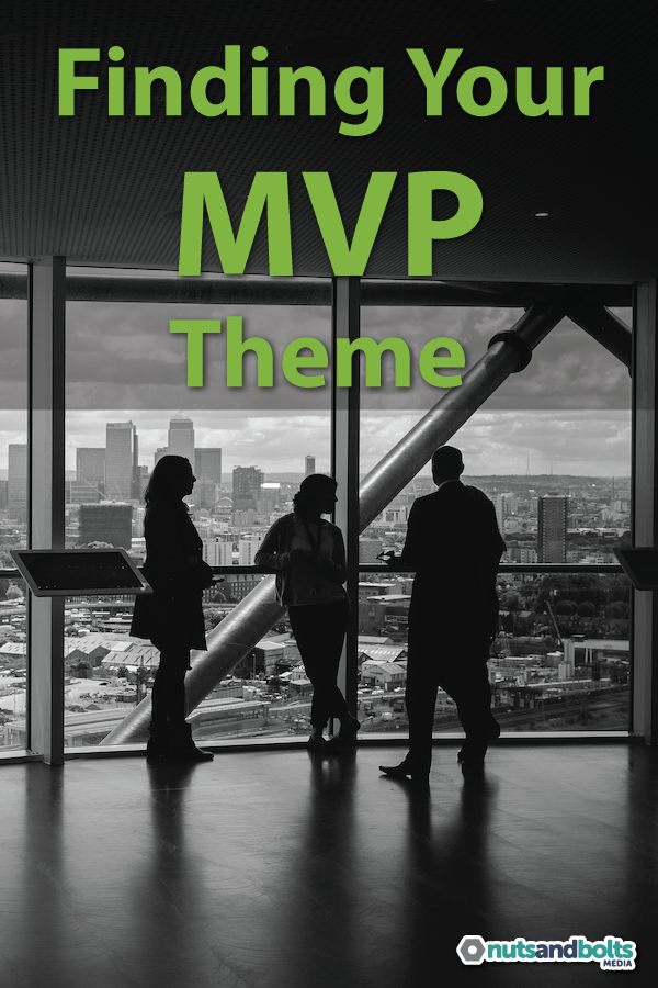 How do you choose a theme for a new blog or website? Starting with a minimum viable theme will help reduce headaches.